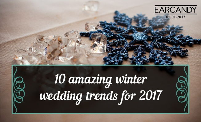 10 amazing winter wedding trends for 2017