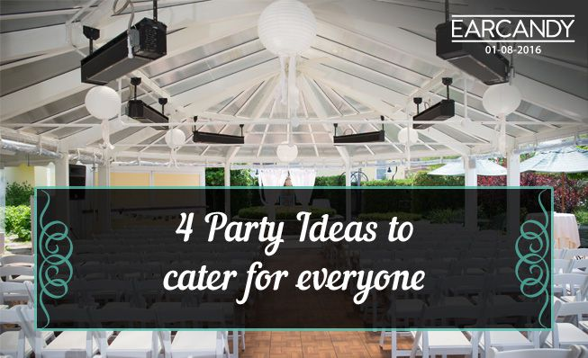 4 Party Ideas to cater for everyone