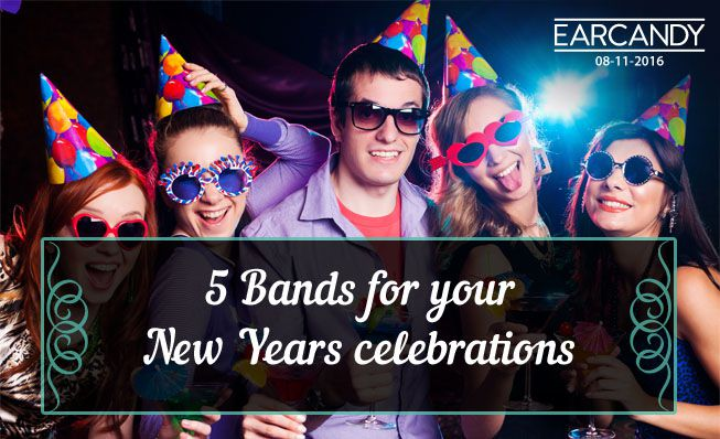 5 Bands for your New Years celebrations