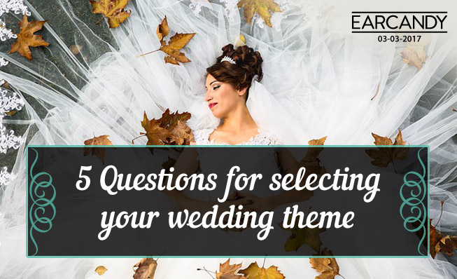 5 questions for selecting your wedding theme