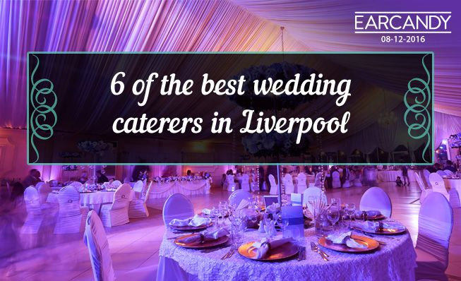 6 of the best wedding caterers in Liverpool