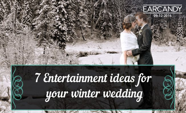7 entertainment ideas for your winter wedding