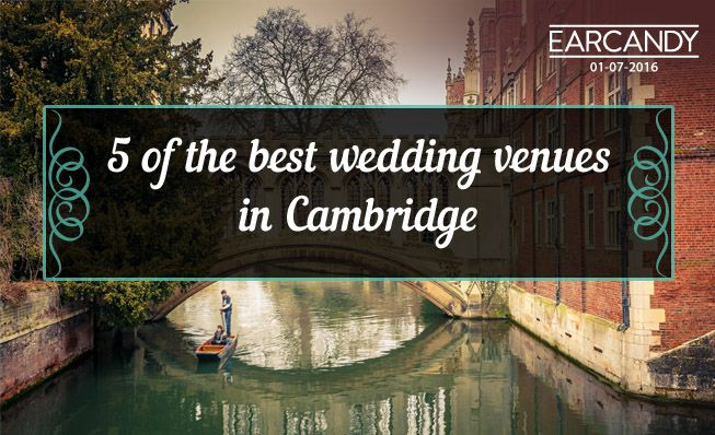 5 of the best wedding venues in Cambridge