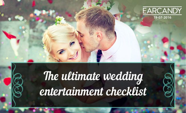 The Ultimate wedding entertainment checklist