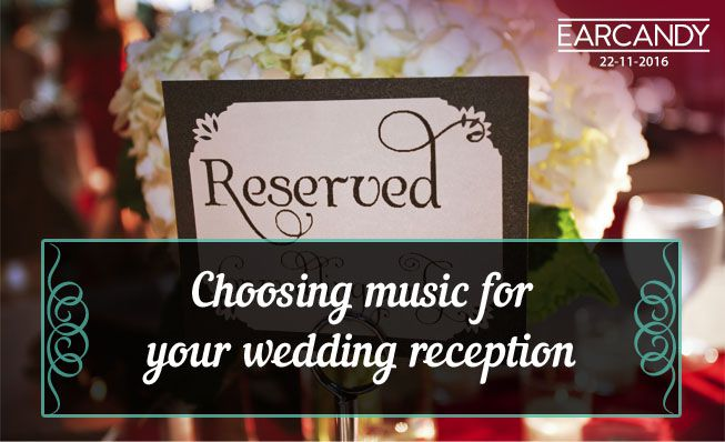 Choosing music for your wedding reception