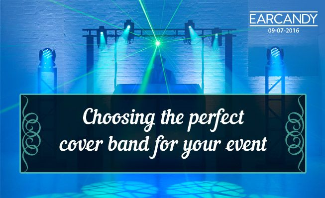 Choosing The Perfect Cover Band For Your Event