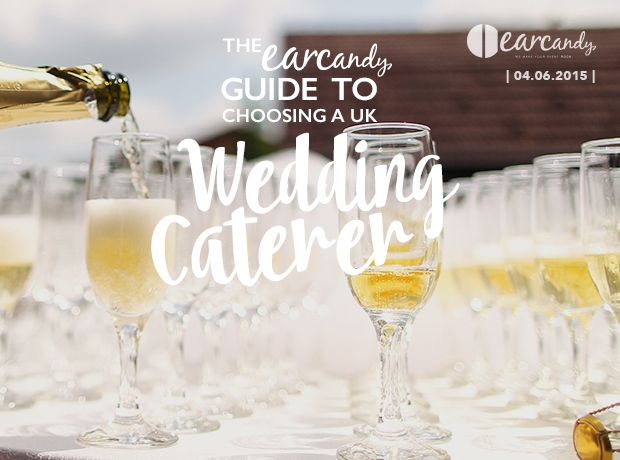 The earcandy Guide to choosing a UK Wedding Caterer