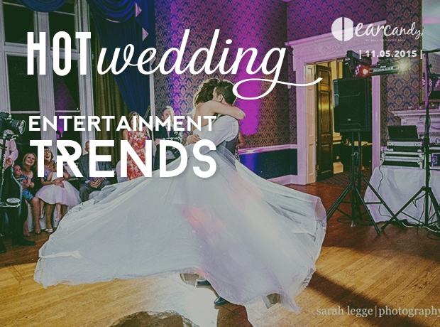 Hot wedding entertainment trends
