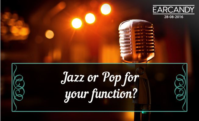 Jazz or pop music for your function?