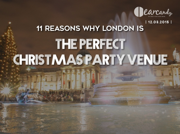 11 reasons why London is the perfect Christmas party venue