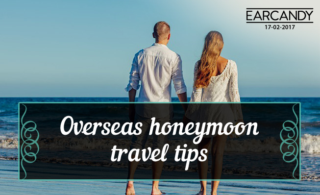 Overseas honeymoon travel tips