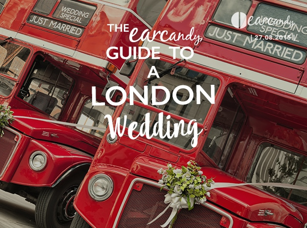 The earcandy guide to a London wedding