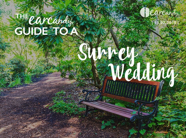 The earcandy guide to a Surrey wedding