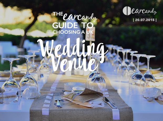 The earcandy guide to choosing a UK wedding venue