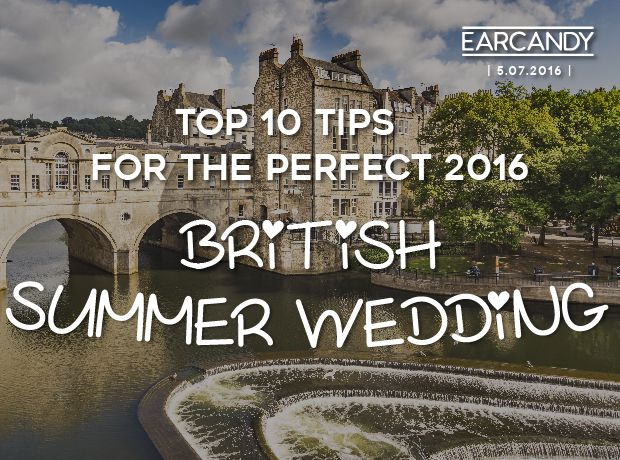Top 10 Tips for the Perfect 2016 British Summer Wedding