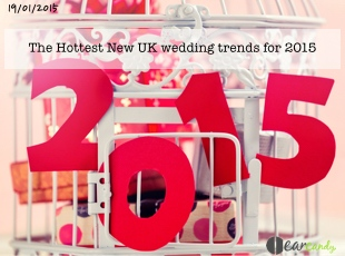 The UK's Hottest Wedding Trends for 2015