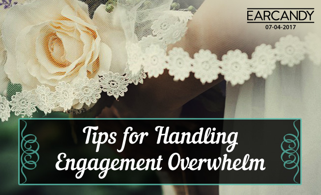 Tips for Handling Engagement Overwhelm