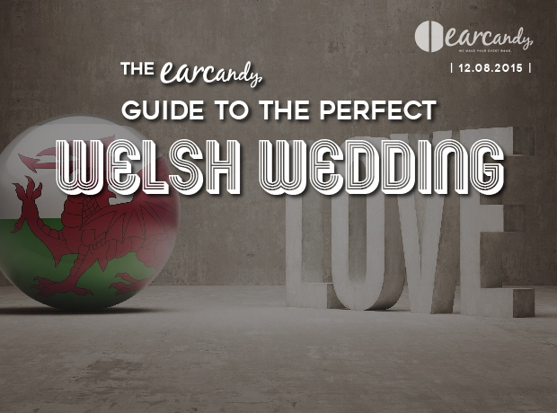 The earcandy guide to the perfect Welsh wedding