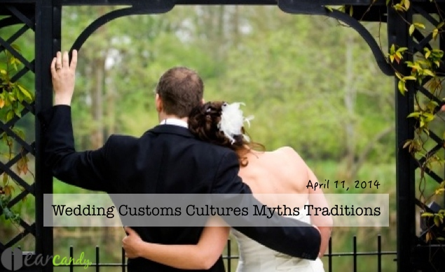 Wedding Customs Cultures Myths Traditions