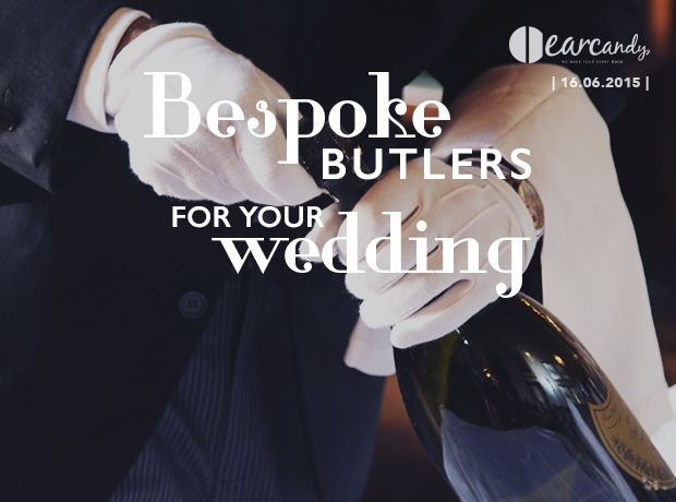 Bespoke butlers for your wedding