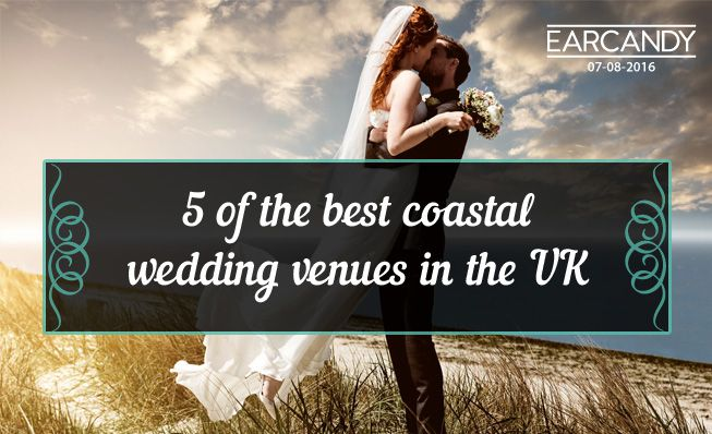 5 of the best coastal wedding venues in the UK