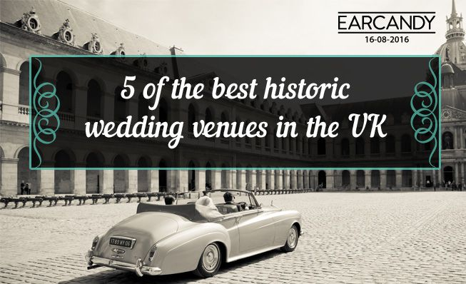 5 of the best historic wedding venues in the UK