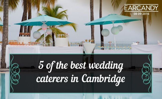 5 of the best wedding caterers in Cambridge