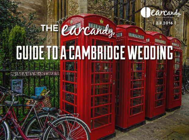 The earcandy Guide to the Perfect Cambridge Wedding
