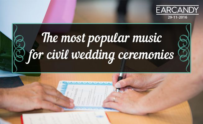 Most popular music for civil wedding ceremonies