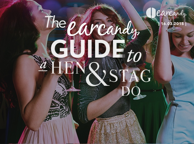 The earcandy guide to a hen and stag night