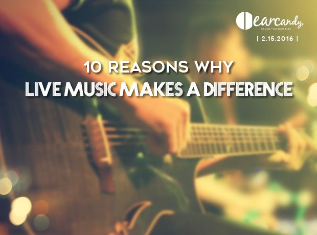 10 Reasons Why Live Music Makes a Difference