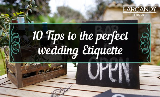 10 Tips to the perfect wedding Etiquette