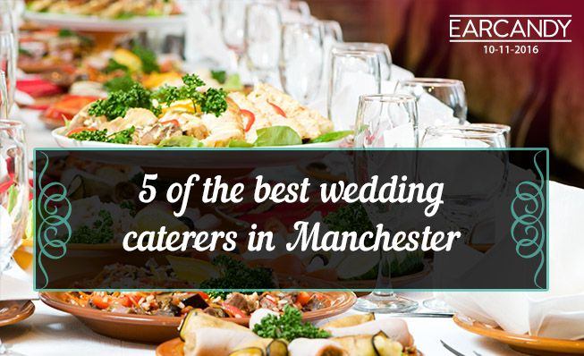 5 of the best wedding caterers in Manchester