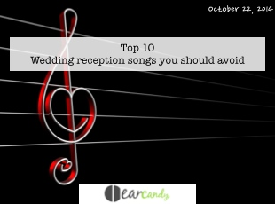Top 10 Wedding reception songs that you need to avoid
